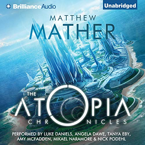 The Atopia Chronicles, Book 1 Audiobook By Matthew Mather cover art