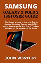 SAMSUNG GALAXY Z FOLD 2 (5G) USER GUIDE: The Simple Manual to Learning how to Startup, Setup and Operate your Fold 2 smart...