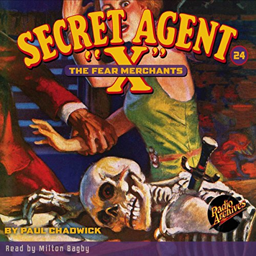 "Secret Agent ""X"" #24: The Fear Merchants audiobook cover art"
