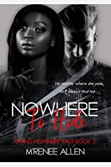 Nowhere To Hide: BWWM Suspense (Going Nowhere Fast Book 2) Kindle Edition