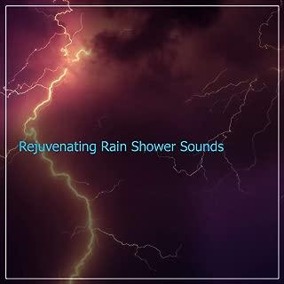 #2018 Rejuvenating Rain Shower Sounds