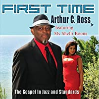 First Time (The Gospel In Jazz And Standards)