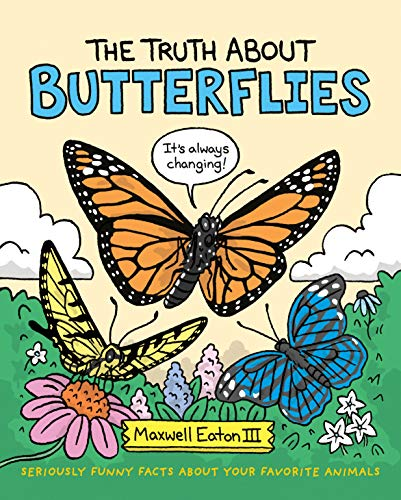 The Truth About Butterflies (The Truth About Your Favorite Animals, 1)