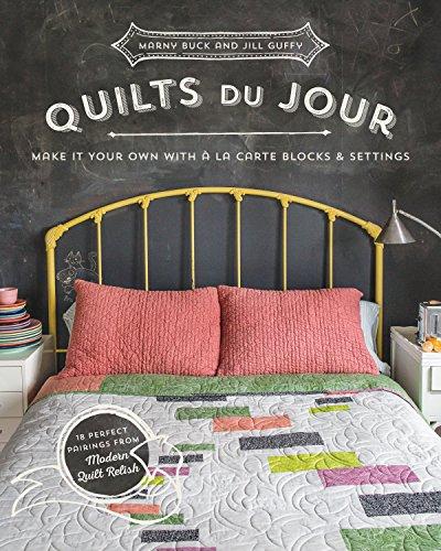 Quilts du Jour: Make It Your Own with  la Carte Blocks & Settings