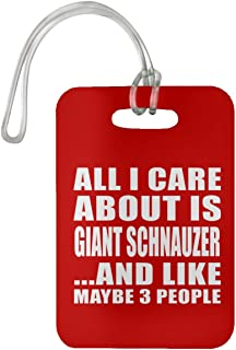 All I Care About is Giant Schnauzer - Luggage Tag Bag-gage Suitcase Tag Durable - Dog Cat Pet Owner Lover Friend Memorial Red Birthday Anniversary Valentine's Day Easter