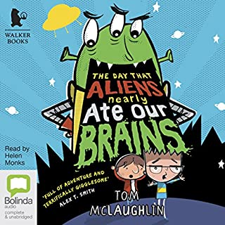The Day That Aliens (Nearly) Ate Our Brains                   By:                                                                                                                                 Tom McLaughlin                               Narrated by:                                                                                                                                 Helen Monks                      Length: 1 hr and 33 mins     1 rating     Overall 1.0