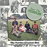 Songtexte von The Turtles - Save the Turtles: The Turtles Greatest Hits