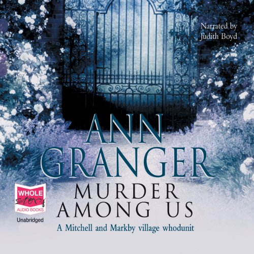 Murder Among Us, Mitchell and Markby Village, Book 4                   By:                                                                                                                                 Ann Granger                               Narrated by:                                                                                                                                 Judith Boyd                      Length: 9 hrs and 40 mins     71 ratings     Overall 4.3