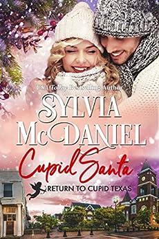 Cupid Santa: Small Town Western Contemporary Christmas Book (Return to Cupid, Texas 7) by [Sylvia McDaniel]