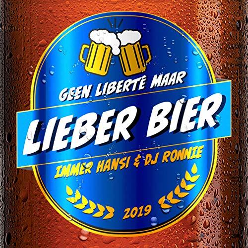 (Geen Liberté Maar) Lieber Bier