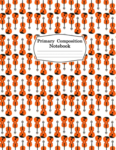 Violin Primary Composition Notebook: Violin Journal Composition Notebook Writer's Violin Notebook or Journal for School / Work / Journaling