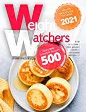 New Weight Watchers Freestyle Cookbook: Proven Weight Loss Program 2021 | Tasty WW Freestyle Recipes 500 | New Program | L...