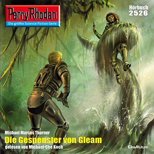 Die Gespenster von Gleam (Perry Rhodan 2526) Titelbild
