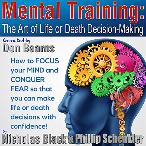 Mental Training: The Art of Life or Death Decision Making audiobook cover art