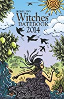 Llewellyn's Witches Datebook 2014 (Annuals - Witches' Datebook)