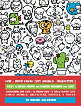 How to Draw Kawaii Cute Animals + Characters 2: Easy to Draw Anime and Manga Drawing for Kids: Cartooning for Kids + Learning How to Draw Super Cute ... Characters, Doodles, & Things (Volume 14)