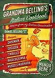 Grandma Bellino's Italian Cookbook: Recipes From My Sicilian Grandmother - Learn How to Cook Italian