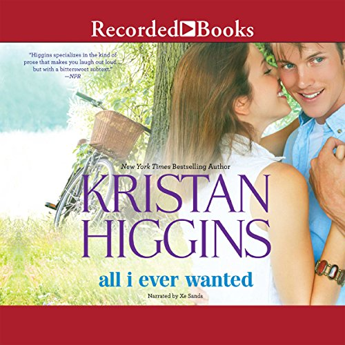 All I Ever Wanted Audiobook By Kristan Higgins cover art