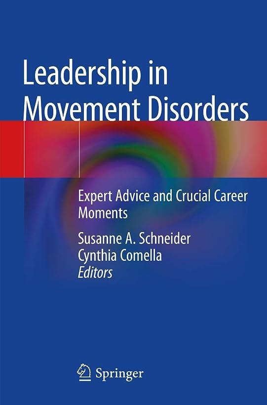 均等に組み立てる宣教師Leadership in Movement Disorders: Expert Advice and Crucial Career Moments (English Edition)