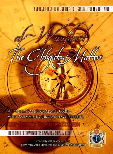 al-Waajibat: The Obligatory Matters [Self Study/Teachers Edition] (Foundation Series Book 1)