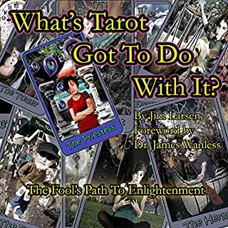 What's Tarot Got to Do With It?: The Fool's Path to Enlightenment cover art