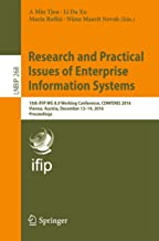 Research and Practical Issues of Enterprise Information Systems: 10th IFIP WG 8.9 Working Conference, CONFENIS 2016, Vienna, Austria, December 13–14, 2016, ... Business Information Processing Book 268)