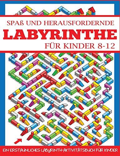 Spaß und Herausfordernde Labyrinthe für Kinder 8-12: Ein Erstaunliches Labyrinth-Aktivitätsbuch für Kinder
