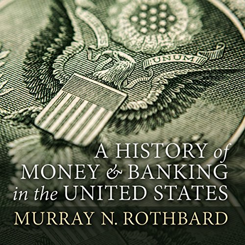 A History of Money and Banking in the United States: The Colonial Era to World War II audiobook cover art