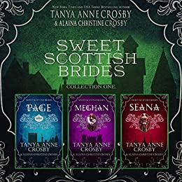 Sweet Scottish Brides: Collection One by [Tanya Anne Crosby, Alaina Christine Crosby]