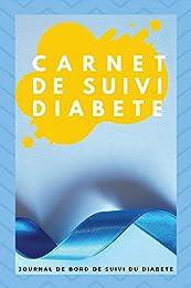 Carnet De Suivi Diabete: Journal De Suivi Du Diabè