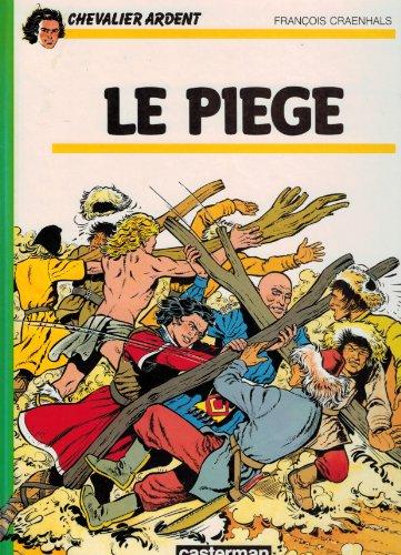 Chevalier Ardent, tome 15 : Le Piège