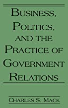 Best business politics and the practice of government relations Reviews