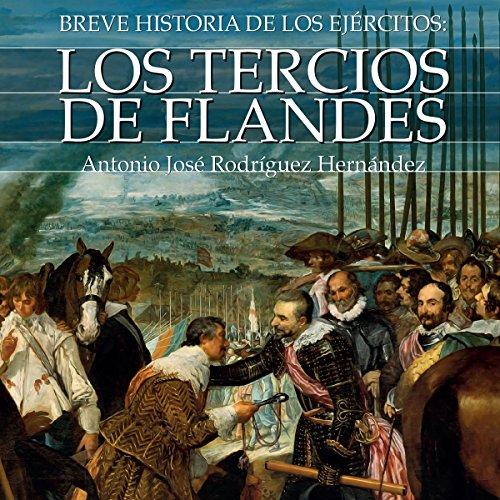 Breve historia de los Tercios de Flandes [Brief history of the Tercios of Flanders] audiobook cover art