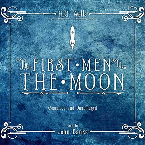 The First Men in the Moon audiobook cover art