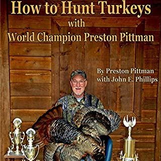 How to Hunt Turkeys with World Champion Preston Pittman audiobook cover art