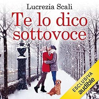 Te lo dico sottovoce                   Di:                                                                                                                                 Lucrezia Scali                               Letto da:                                                                                                                                 Carolina Zaccarini                      Durata:  8 ore e 53 min     39 recensioni     Totali 3,7