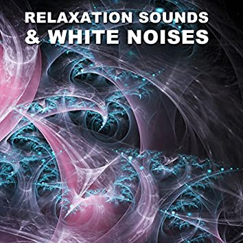 17 Relaxation Sounds & White Noises