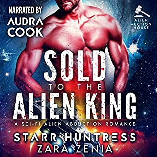 Sold to the Alien King     Alien Auction House, Book 1              By:                                                                                                                                 Zara Zenia,                                                                                        Starr Huntress                               Narrated by:                                                                                                                                 Audra Cook                      Length: 4 hrs and 36 mins     Not rated yet     Overall 0.0