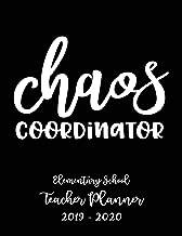 Chaos Coordinator Elementary School Teacher Planner 2019 - 2020: Student Roster - Lesson Organizer - Weekly Time Management - Teaching Curriculm Calendar Notebook