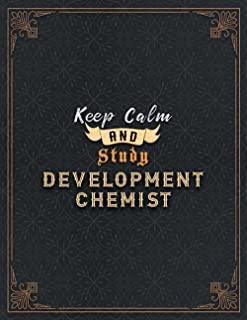 Development Chemist Lined Notebook - Keep Calm And Study Development Chemist Job Title Working Cover Journal: Task Manager...