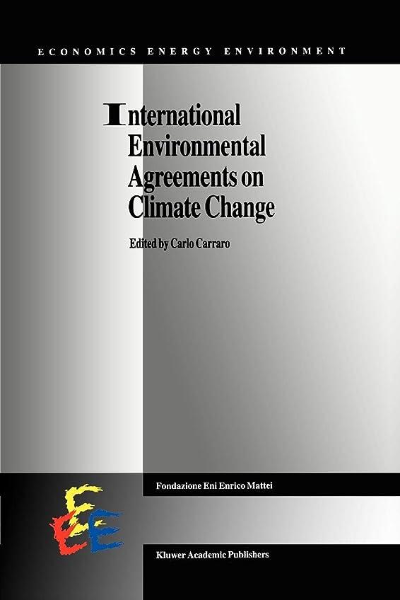 プレフィックス機械的赤International Environmental Agreements on Climate Change (Economics, Energy and Environment)