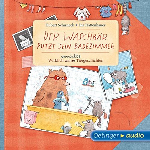 Der Waschbär putzt sein Badezimmer audiobook cover art