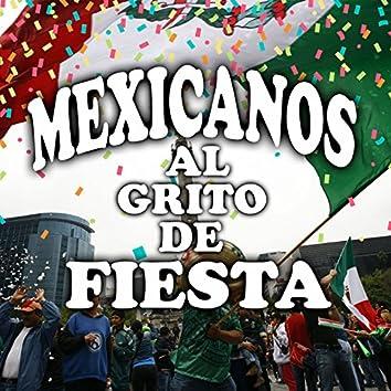 Mexicanos al Grito de Fiesta