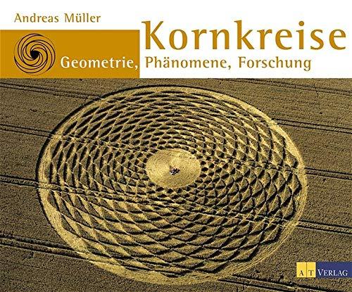Kornkreise. Geometrie, Phänomene, Forschung
