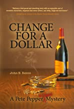 Change For a Dollar (A Pete and Gianni Pepper Mystery Book 1)