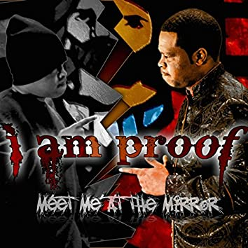 I Am Proof: Meet Me at the Mirror