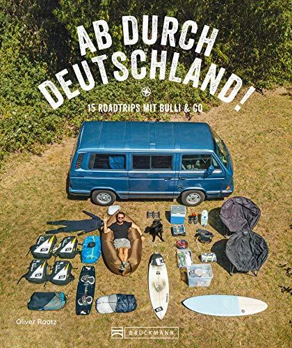 Reise-Bildband: Auf Abwegen. 15 Touren mit dem Bulli durch Deutschland.: Praktische Infos und inspirierende Bilder zum Träumen