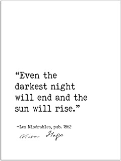 Even the Darkest Night Will End and the Sun Will Rise, Victor Hugo Les Miserables, Author Signature Literary Quote Print. Fine Art Paper, Laminated, Framed, or Canvas with Hanger. Multiple Sizes