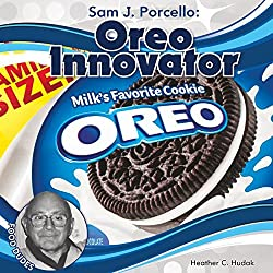 Image: Sam J. Porcello: Oreo Innovator (Food Dudes), by Heather C. Hudak (Author). Publisher: Checkerboard Library (September 1, 2017)