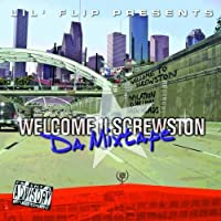 Welcome 2 Screwston by Lil' Flip